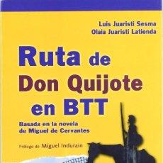 Libri: LIBRO LA RUTA DE DON QUIJOTE EN BTT BICI DE MONTAÑA. CICLOTURISMO.. Lote 238915730