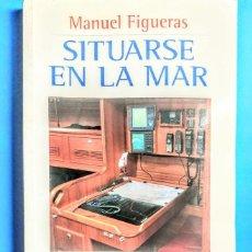 Libros: SITUARSE EN LA MAR.GPS,DGPS,PLOTERS.MANUEL FIGUERAS. Lote 239557690