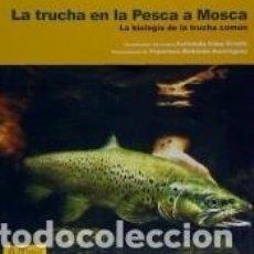 Libri: LA TRUCHA EN LA PESCA A MOSCA. Lote 240886275