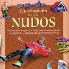 Libros: ENCICLOPEDIA DE LOS NUDOS. CRISTIAN BIOSCA ROLLAND. Lote 241880345