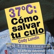 Libros: 37ºC. CÓMO SALVAR TU CULO. Lote 241943085