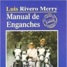 Libros: MANUAL DE ENGANCHES. LUIS RIVERO MERRY. Lote 242378920