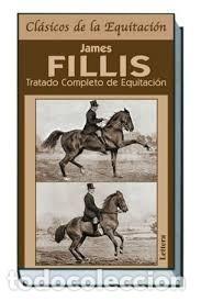 TRATADO COMPLETO DE EQUITACIÓN. JAMES FILLIS (Libros Nuevos - Ocio - Deportes y Juegos)