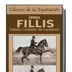 Libros: TRATADO COMPLETO DE EQUITACIÓN. JAMES FILLIS. Lote 242379570