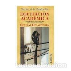 Libros: EQUITACIÓN ACADEMICA. GENERAL DECARPENTRY. FRANCISCO MESEGUER. Lote 242380670