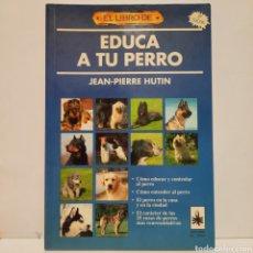 Libros: EDUCA A TU PERRO. Lote 243292175
