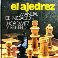 Libros: EL AJEDREZ. MANUAL DE INICIACION. HOROWITZ Y REINFELD. Lote 244196740