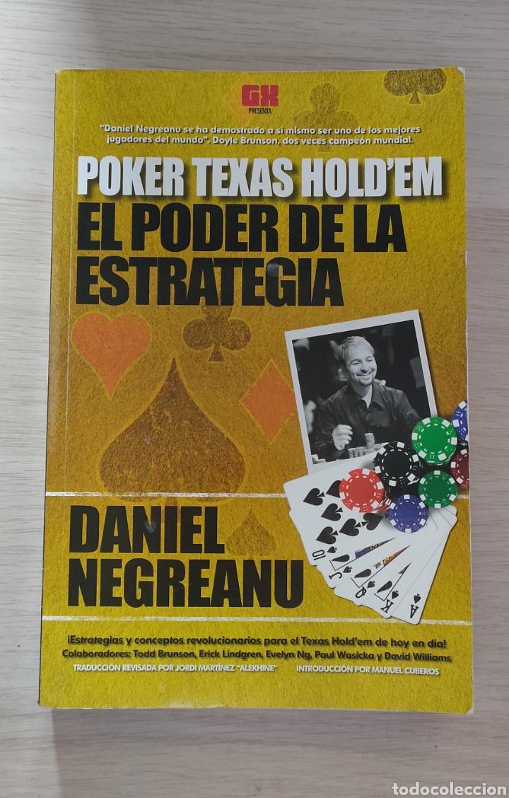 EL PODER DE LA ESTRATEGIA. POKER TEXAS HOLD'EM. DANIEL NEGREANU (Libros Nuevos - Ocio - Deportes y Juegos)