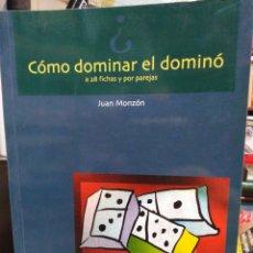Libros: COMO DOMINAR EL DOMINO A 28 FICHAS Y POR PAREJAS-JUAN MONZON-1°EDICIÓN 1997. Lote 245030755