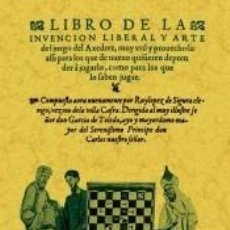 Livres: LIBRO DE LA INVENCION LIBERAL Y ARTE DEL JUEGO DEL AXEDREZ.. Lote 246878545