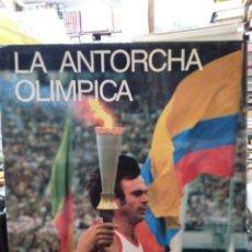 Libri: LA ANTORCHA OLIMPICA/EL GRAN SÍMBOLO OLIMPICO-1987 ILUSTRADO. Lote 248545725