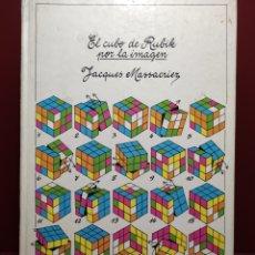 Libros: EL CUBO DE RUBIK POR LA IMAGEN - JACQUES MASSACRIEZ 1982. Lote 248634460