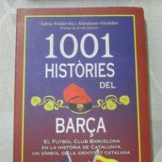 Livres: A. SOLDEVILA I A. GIRALDES, 1001 HISTORIES DEL BARÇA. EL BARÇA EN LA HISTORIA DE CATALUNYA EN CATALA. Lote 249192010