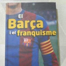 Livres: C. SANTACANA, EL BARÇA I EL FRANQUISME, LLIBRE EN CATALA. Lote 249192105