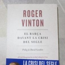 Libri: ROGER VINTON, EL BARÇA DAVANT LA CRISI DEL SEGLE, MAGNIFIC LLIBRE, NOU A ESTRENAR. Lote 249192280