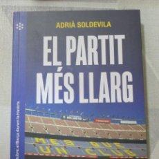 Libri: A. SOLDEVILA, EL PARTIT MES LLARG. EL BARÇA I L'1 D'OCTUBRE. REFERENDUM 1-O LLIBRE NOU A ESTRENAR. Lote 249192560
