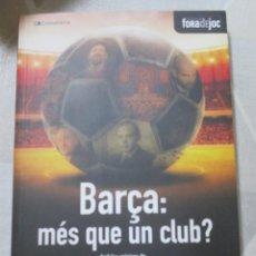Libri: X. TORRES I F. PORTA, BARÇA: MES QUE UN CLUB? LLIBRE NOU A ESTRENAR SOBRE EL FUTBOL CLUB BARCELONA. Lote 249192765