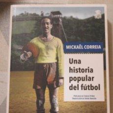 Libri: MICKAEL CORREIA, UNA HISTORIA POPULAR DEL FUTBOL, EJEMPLAR EN CASTELLANO. PROLOGO DE C. VIÑAS NUEVO. Lote 249193290