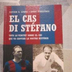 Livres: X. LUQUE I J. FINESTRES, EL CAS DI STEFANO, EDICIONS 62. BARÇA - REAL MADRID. EXEMPLAR EN CATALA. Lote 249193535