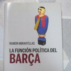 Libros: RAMON MIRAVITLLAS, LA FUNCION POLITICA DEL BARÇA, CATARATA. EJEMPLAR EN CASTELLANO. Lote 251865595