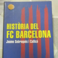 Livres: J. SOBREQUES, HISTORIA DEL FC BARCELONA, EDITORIAL BASE, LLIBRE EN CATALA, EXEMPLAR NOU. Lote 251866260