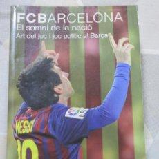 Livres: T. HANLON, FC BARCELONA EL SOMNI DE LA NACIO. ART DEL JOC I JOC POLITIC DEL BARÇA. Lote 251866535