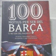 Libros: A. GONZALEZ I A.L. CASTAÑEDA, 100 MOTIUS PER SER DEL BARÇA, COSSETANIA, EN CATALA, EXEMPLAR NOU. Lote 251866885