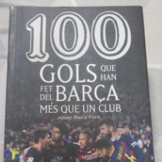 Livres: J. RIERA, 100 GOLS QUE HAN FET DEL BARÇA MES QUE UN CLUB, COSSETANIA, EN CATALA, EXEMPLAR NOU. Lote 251867290