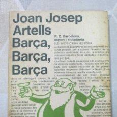 Libros: JOAN JOSEP ARTELLS, BARÇA, BARÇA, BARÇA, FC BARCELONA ESPORT I CIUTADANIA. EXEMPLAR DEDICAT AUTOR. Lote 251867610
