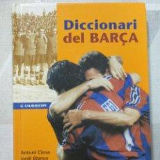 Libros: A. CLOSCA, J. BLANCO I ALTRES, DICCIONARI DEL BARÇA, ENCICLOPEDIA CATALANA, EXEMPLAR NOU. Lote 251868290