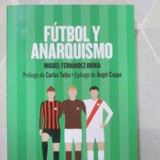 Libri: M. FERNANDEZ, FUTBOL Y ANARQUISMO, PROLOGO DE CARLOS TAIBO, CATARATA. Lote 251870655
