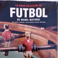 Libros: LA GRAN COLECCIÓN DE FÚTBOL DE MANEL MAYORAL.. Lote 252189800