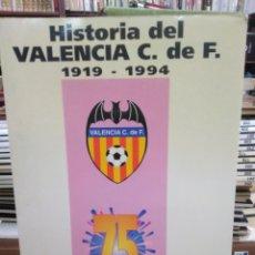 Libros: HISTORIA DEL VALENCIA C.DE F.(1919/1994)FERNANDO PERALT MONTAGUT-ILUSTRADO. Lote 260648490