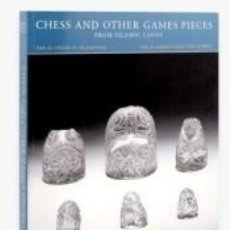 Libros: CHESS AND OTHER GAMES PIECES FROM ISLAMIC LANDS. Lote 260819270