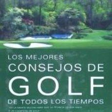 Libros: LOS MEJORES CONSEJOS DE GOLF DE TODOS LOS TIEMPOS. Lote 260850345