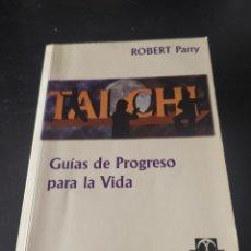 Libros: TAI CHI GUÍAS DE PROGRESO PARA LA VIDA ROBERT PARRY. Lote 262169510