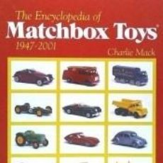 Libros: THE ENCYCLOPEDIA OF MATCHBOX TOYS: 1947-2001. Lote 262190725