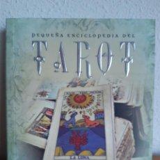 Libros: TAROT PEQUEÑA ENCICLOPEDIA DEL TAROT. Lote 262425040