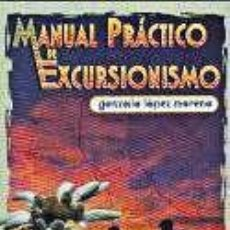 Libros: MANUAL PRÁCTICO DE EXCURSIONISMO.. Lote 262464465