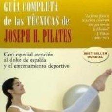 Libros: GUÍA COMPLETA DE LAS TÉCNICAS DE JOSEPH H. PILATES. Lote 262509950