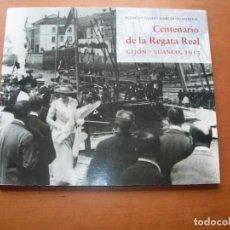 Libros: CENTENARIO DE LA REGATA REAL / GIJÓN-LUANCO, 1913 / IGNACIO PANDO GARCÍA-PUMARINO. Lote 263129625