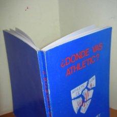Libros: ¿ DÓNDE VAS ATHLETIC ? / ENRIQUE TERRCHET. Lote 263165245