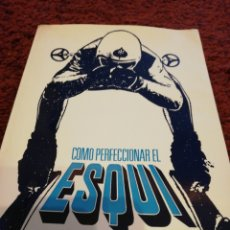 Libros: COMO PERFECCIONAR EL ESQUI G. JOUVERT J. VUARNET BLUME 1969. Lote 264293796