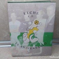 Livres: LIBRO DE FUTBOL , 75 ANIVERSARIO ELCHE CLUB DE FUTBOL AJUNTAMENT D,ELX Y CAJA DE ELCHE * NUEVO *. Lote 266589523
