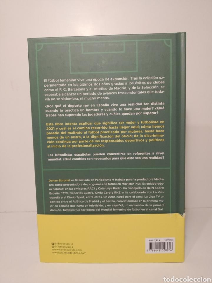 Libros: No las llames chicas, llámalas futbolistas maltrato a reconocimiento fútbol femenenino Dánae Boronat - Foto 3 - 264479884