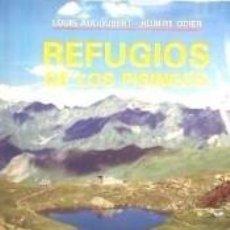 Libros: LOS REFUGIOS DE LOS PIRINEOS. Lote 269066158