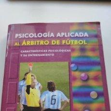 Libros: LIBRO PSICOLOGÍA APLICADA AL ÁRBITRO DE FÚTBOL. Lote 269702118