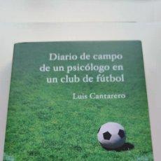 Libros: LIBRO DIARIO DE CAMPO DE UN PSICÓLOGO EN UN CLUB DE FUTBOL. Lote 269702458