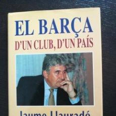 Libros: LIBRO EL BARÇA D'UN CLUB, D'UN PAÍS. Lote 269703778