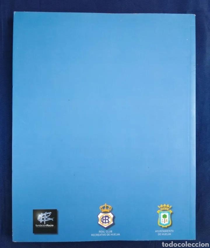 Libros: Los años de oro del recre ( historia de dos ascensos a primera división ) R.C.R.Huelva - Foto 2 - 270185113